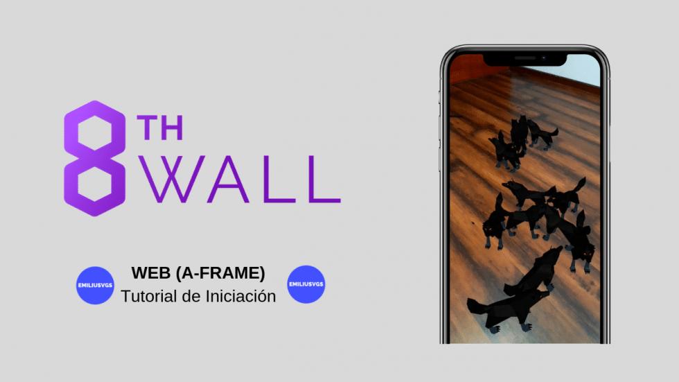 8Th Wall - Tutorial Realidad Aumentada para Web - Emiliusvgs